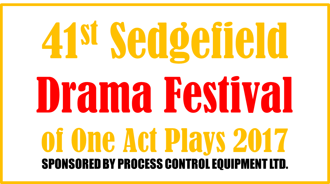 41st Sedgefield Drama Festival of One Act Plays 2017